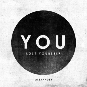 Alexander - You Lost Yourself