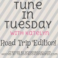 Tune In Tuesday Road Trip Edition
