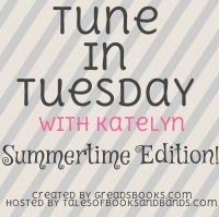 Tune In Tuesday Summertime Edition