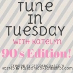 Tune In Tuesday 90s Edition