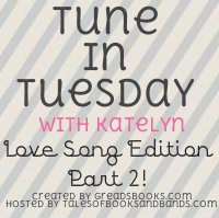 Tune In Tuesday Love Song Edition Part 2